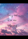 Every end