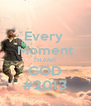 Every  Moment THANK GOD #2013 - Personalised Poster A4 size