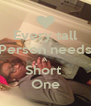 Every tall Person needs A Short  One - Personalised Poster A4 size