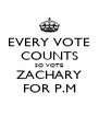 EVERY VOTE COUNTS SO VOTE ZACHARY FOR P.M - Personalised Poster A4 size