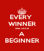 EVERY  WINNER was once A BEGINNER - Personalised Poster A4 size