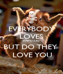 EVERYBODY LOVES HAMSTERS  BUT DO THEY   LOVE YOU - Personalised Poster A4 size