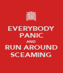 EVERYBODY PANIC AND RUN AROUND SCEAMING - Personalised Poster A4 size