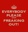 EVERYBODY PLEASE STOP FREAKING OUT! - Personalised Poster A4 size