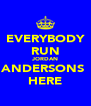 EVERYBODY RUN JORDAN ANDERSONS  HERE - Personalised Poster A4 size