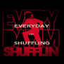 EVERYDAY  I'M  SHUFFLING - Personalised Poster A4 size