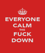EVERYONE CALM THE FUCK DOWN - Personalised Poster A4 size