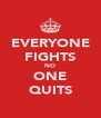 EVERYONE FIGHTS NO ONE QUITS - Personalised Poster A4 size