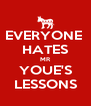 EVERYONE  HATES MR YOUE'S LESSONS - Personalised Poster A4 size