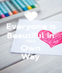 Everyone is Beautiful in There Own Way - Personalised Poster A4 size