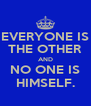 EVERYONE IS THE OTHER AND NO ONE IS HIMSELF. - Personalised Poster A4 size