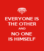EVERYONE IS THE OTHER AND NO ONE IS HIMSELF - Personalised Poster A4 size