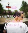 EVERYONE LOVES  AYMELINE VALADE - Personalised Poster A4 size