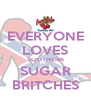 EVERYONE LOVES SOUTHERN SUGAR BRITCHES - Personalised Poster A4 size