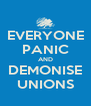 EVERYONE PANIC AND DEMONISE UNIONS - Personalised Poster A4 size