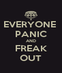 EVERYONE  PANIC AND FREAK OUT - Personalised Poster A4 size