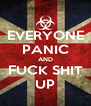 EVERYONE PANIC AND FUCK SHIT UP - Personalised Poster A4 size