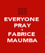 EVERYONE  PRAY 4 FABRICE  MAUMBA - Personalised Poster A4 size