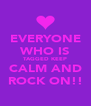 EVERYONE WHO IS TAGGED KEEP CALM AND ROCK ON!! - Personalised Poster A4 size