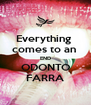 Everything  comes to an  END ODONTO FARRA - Personalised Poster A4 size