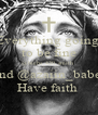 Everything going  to be fine @biebs_420_smith  and @azaiin_babe  Have faith  - Personalised Poster A4 size