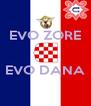 EVO ZORE   EVO DANA  - Personalised Poster A4 size