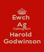 Ewch  Ag Cefnogwch Harold  Godwinson - Personalised Poster A4 size