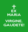 EX MARIA  VIRGINE, GAUDETE! - Personalised Poster A4 size