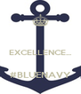EXCELLENCE...  #BLUENAVY - Personalised Poster A4 size