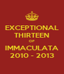 EXCEPTIONAL THIRTEEN OF IMMACULATA 2010 - 2013 - Personalised Poster A4 size