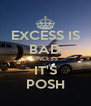 EXCESS IS BAD UNLESS IT'S POSH - Personalised Poster A4 size