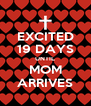 EXCITED 19 DAYS UNTIL MOM ARRIVES - Personalised Poster A4 size