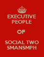 EXECUTIVE PEOPLE OF  SOCIAL TWO SMANSMPH - Personalised Poster A4 size