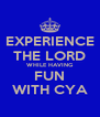 EXPERIENCE THE LORD WHILE HAVING FUN WITH CYA - Personalised Poster A4 size