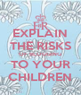 EXPLAIN THE RISKS OF BLOGGING TO YOUR CHILDREN - Personalised Poster A4 size