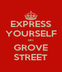 EXPRESS YOURSELF on GROVE STREET - Personalised Poster A4 size