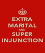 EXTRA MARITAL AND SUPER INJUNCTION - Personalised Poster A4 size