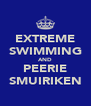 EXTREME SWIMMING AND PEERIE SMUIRIKEN - Personalised Poster A4 size
