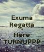 Exuma Regatta Is Here TURNUPPP - Personalised Poster A4 size