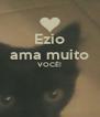 Ezio ama muito VOCÊ!   - Personalised Poster A4 size