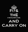 F!?& THE PAPERWORK AND CARRY ON - Personalised Poster A4 size