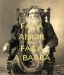 FAÇA AMOR NÃO FAÇA A BARBA - Personalised Poster A4 size