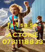 fa-l sa se impuna ACTORIE 0731118833 - Personalised Poster A4 size