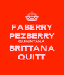 FABERRY PEZBERRY QUINNTANA BRITTANA QUITT - Personalised Poster A4 size