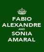 FABIO ALEXANDRE AND SONIA AMARAL - Personalised Poster A4 size