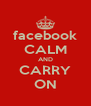 facebook CALM AND CARRY ON - Personalised Poster A4 size