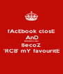 fAcEbook closE  AnD mAtcH sTarT ßecoZ 'RCB' mY favouritE - Personalised Poster A4 size