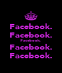 Facebook. Facebook. Facebook. Facebook. Facebook. - Personalised Poster A4 size
