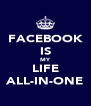 FACEBOOK IS MY LIFE ALL-IN-ONE - Personalised Poster A4 size