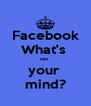 Facebook What's  on  your  mind? - Personalised Poster A4 size